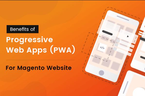 Benefits of Progressive Web Apps for Magento website